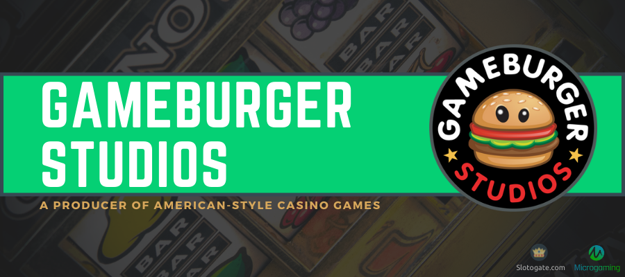 Gameburger Studios: an Exclusive American-Style Slots Provider